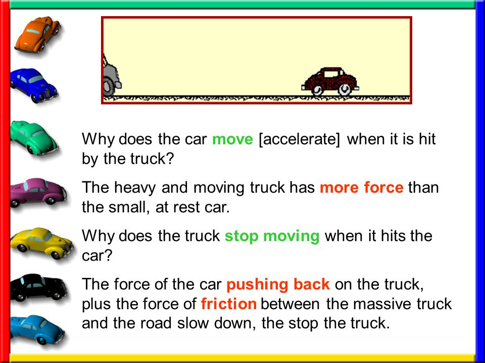 Why does the car move [accelerate] when it is hit by the truck